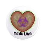 """Toxic Love 3.5"""" Button (100 pack)"""
