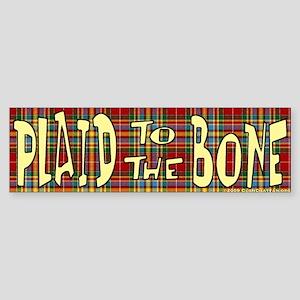 Plaid to the Bone by ClanChattan.org Bumper Sticke