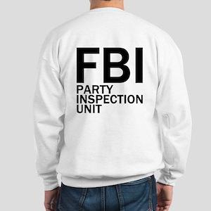 FBI Party Inspection (See Back) Sweatshirt