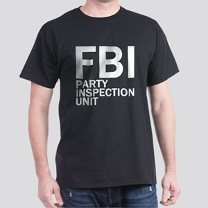 FBI Party Inspection (See Back) Dark T-Shirt