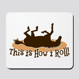 How I Roll Horse Mousepad