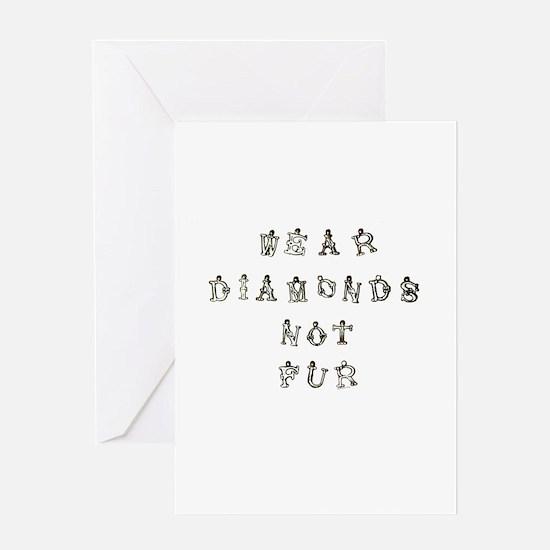 Wear Diamonds Not Fur Greeting Card