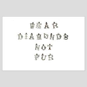 Wear Diamonds Not Fur Large Poster