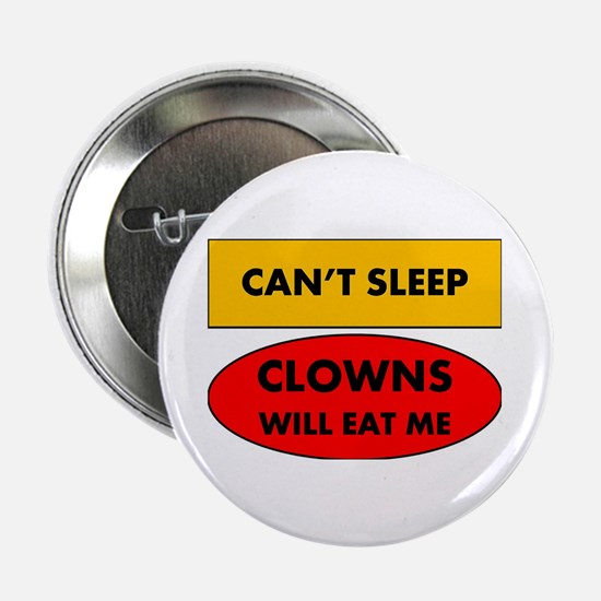 """Can't Sleep Clown's Will Eat Men 2.25"""" Button (10"""
