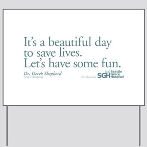 Save some lives. - Grey's Anatomy Yard Sign