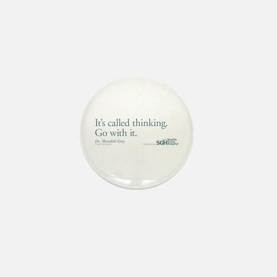 It's called thinking. - Grey's Anatomy Mini Button