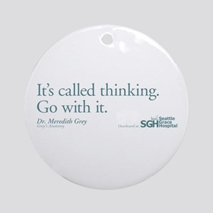 It's called thinking. - Grey' Round Ornament