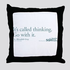 It's called thinking. - Grey's Anatomy Throw Pillo