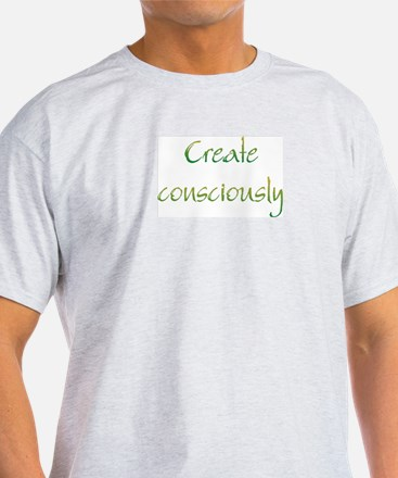 Create Consciously T-Shirt