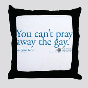 Pray Away the Gay - Grey's Anatomy Throw Pillow