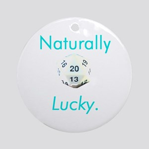 """""""Naturally Lucky"""" Ornament (Round)"""