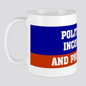 POLITICALLY INCORRECT AND PROUD OF IT