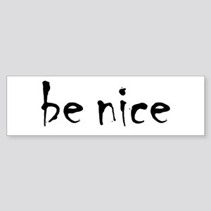 Be Nice Sticker (Bumper)