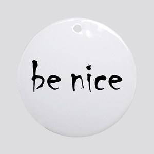 Be Nice Ornament (Round)
