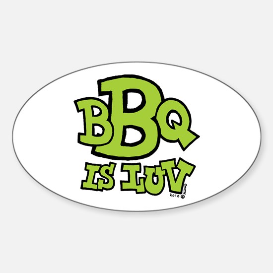 BBQ is Luv Sticker (Oval)