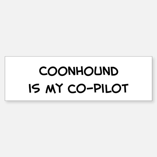 Co-pilot: Coonhound Bumper Bumper Bumper Sticker