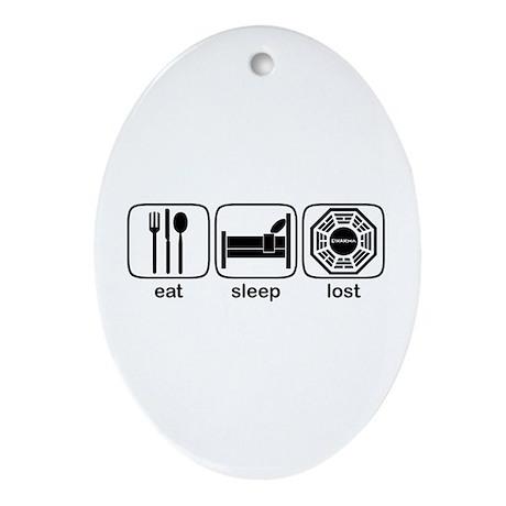 Eat Sleep Lost Ornament (Oval)