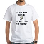 I'll See Your Sumbich White T-Shirt