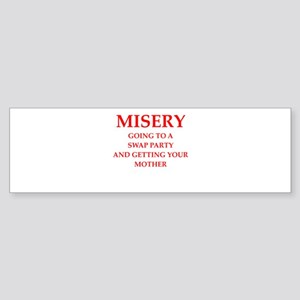 misery Bumper Sticker
