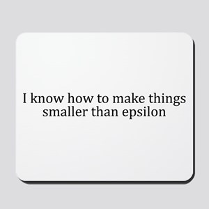 I know how to make things < epsilon Mousepad