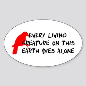 Dies Alone Sticker (Oval)