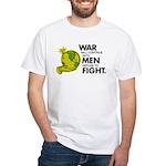 """War will continue ..."" White T-Shirt"