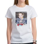 Collateral Damage Is People Womens' T-Shirt