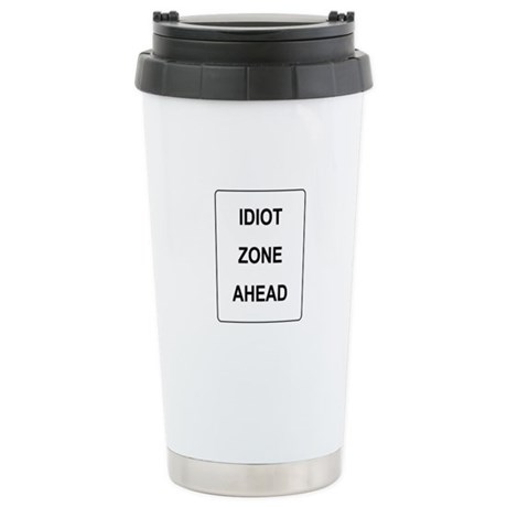 Idiot Zone Stainless Steel Travel Mug