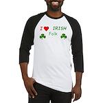 Love Irish Folk Baseball Jersey