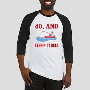 40 And Keepin' It Reel Baseball Jersey