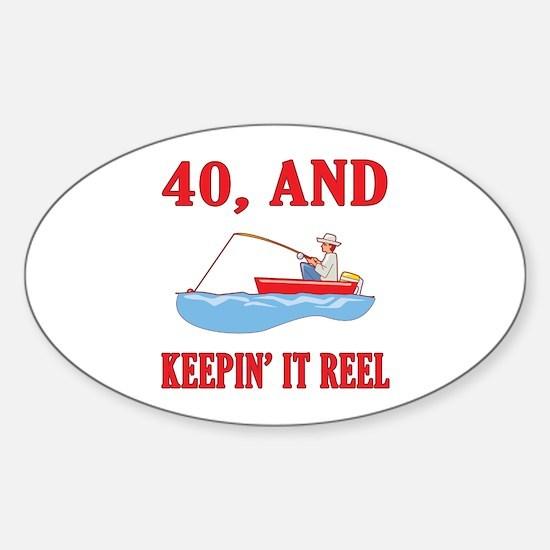 40 And Keepin' It Reel Sticker (Oval)