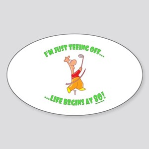 Teeing Off At 80 Sticker (Oval)