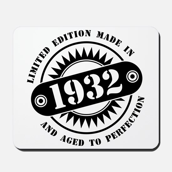 LIMITED EDITION MADE IN 1932 Mousepad