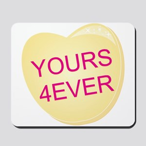 Yours 4 Ever Heart Mousepad