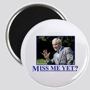 Miss Me Yet? Magnet