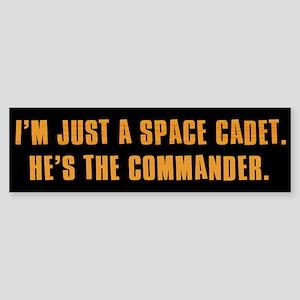 I'm Just a Space Cadet Bumper Sticker