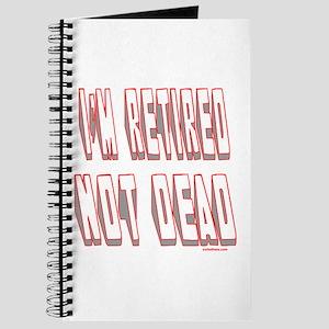 I'M RETIRED NOT DEAD Journal