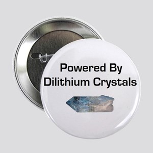 """Powered by dilithium crystals 2.25"""" Button"""