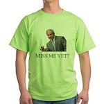 Miss Me Yet? Green T-Shirt