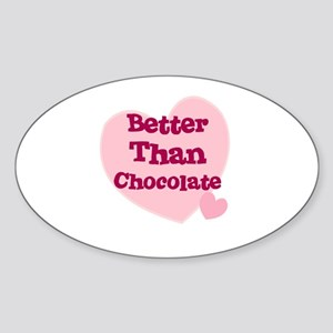 Better Than Chocolate Oval Sticker