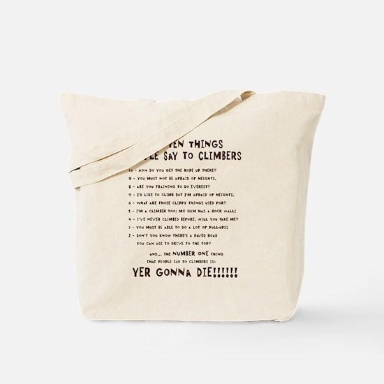 People Say To Climbers Tote Bag