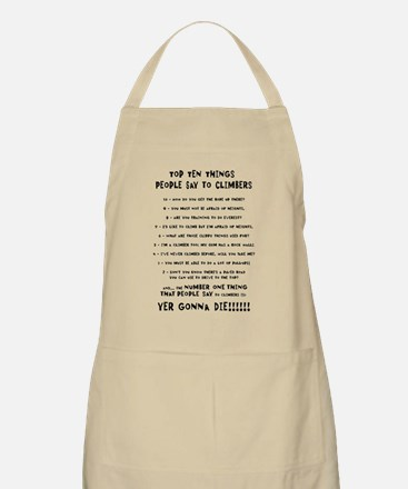 People Say To Climbers Apron