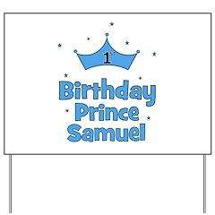 1st Birthday Prince SAMUEL! Yard Sign