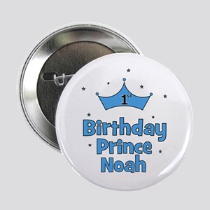 "1st Birthday Prince NOAH! 2.25"" Button"