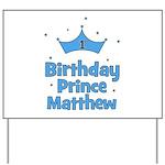 1st Birthday Prince MATTHEW! Yard Sign
