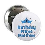"""1st Birthday Prince MATTHEW! 2.25"""" Button"""