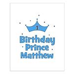 1st Birthday Prince MATTHEW! Small Poster
