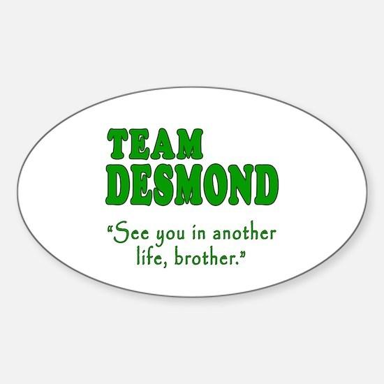 TEAM DESMOND with Quote Sticker (Oval)