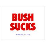 """""""Bush Sucks"""" Small Poster"""