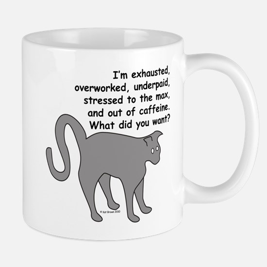 Exhausted & Overworked! Mug